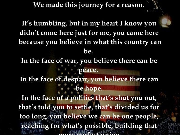 <ul><li>We made this journey for a reason.   </li></ul><ul><li>It's humbling, but in my heart I know you  </li></ul><ul><l...