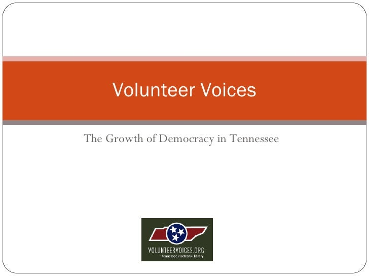 The Growth of Democracy in Tennessee Volunteer Voices