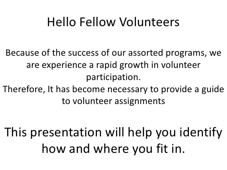 Hello Fellow Volunteers Because of the success of our assorted programs, we     are experience a rapid growth in volunteer...