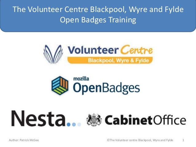 The Volunteer Centre Blackpool, Wyre and Fylde Open Badges Training  Author: Patrick McGee  ©The Volunteer centre Blackpoo...