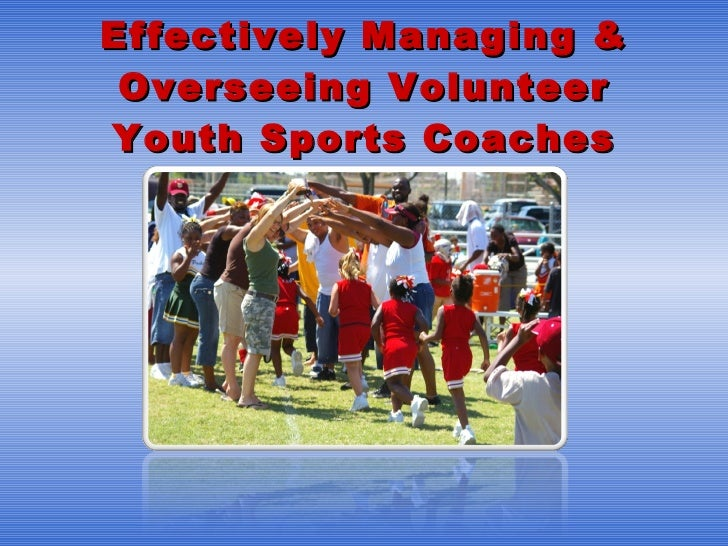 Effectively Managing & Overseeing Volunteer Youth Sports Coaches