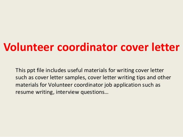 Volunteer Coordinator Cover Letter This Ppt File Includes Useful Materials For Writing Such As