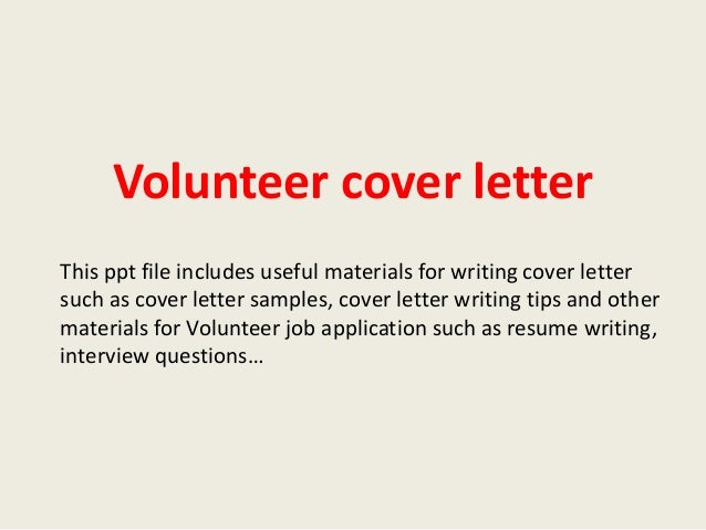 Volunteer Cover Letter This Ppt File Includes Useful Materials For Writing Cover  Letter Such As Cover Volunteer Cover Letter Sample ...