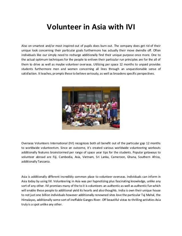 Volunteer in Asia with IVI  Also on smartest and/or most inspired out of pupils does burn out. The company does get rid of...