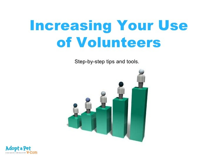 Increasing Your Use of Volunteers Step-by-step tips and tools.