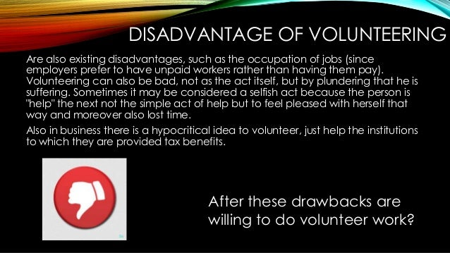 Voluntary Work Advantages And Disadvantages Essay