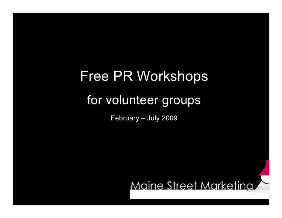 Free PR Workshops for volunteer groups     February – July 2009