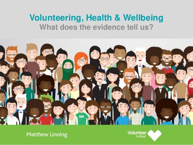 Volunteering, Health & Wellbeing What does the evidence tell us?