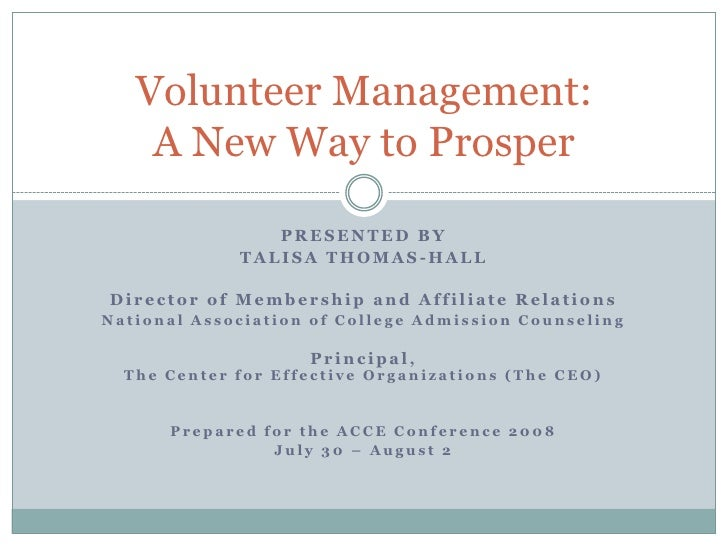 Volunteer Management:     A New Way to Prosper                  PRESENTED BY              TALISA THOMAS-HALL  Director of ...