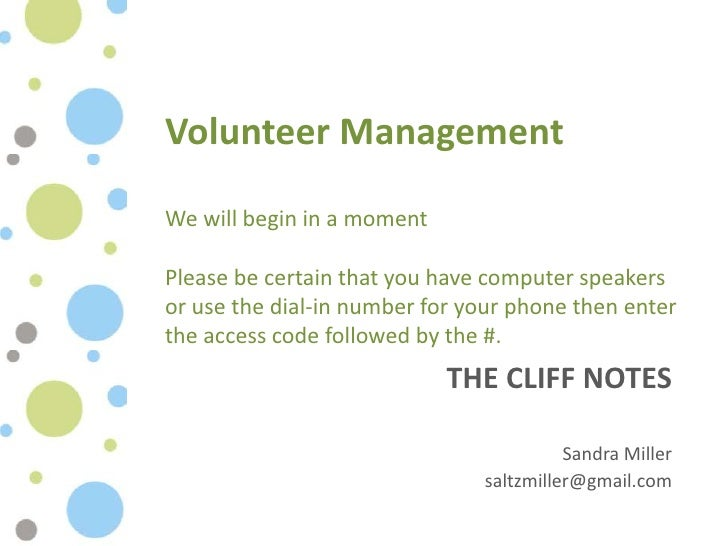 Volunteer ManagementWe will begin in a momentPlease be certain that you have computer speakersor use the dial-in number fo...