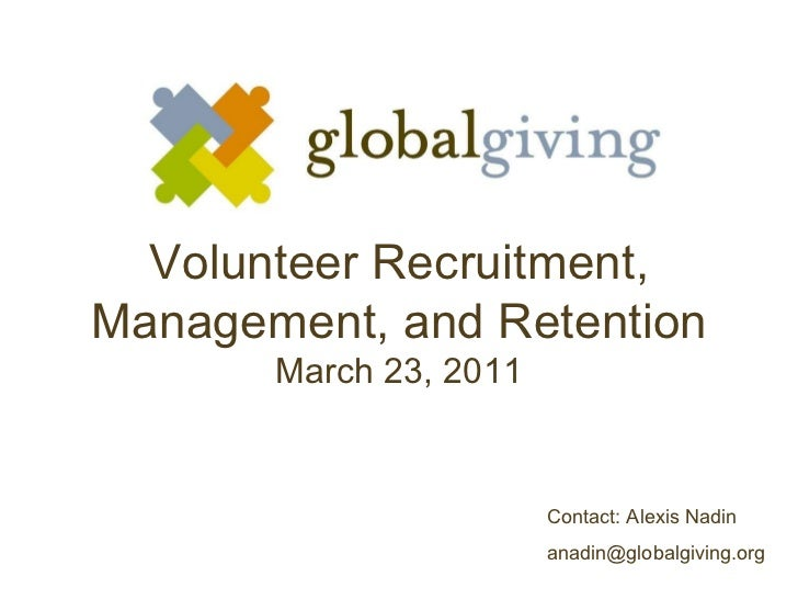 Volunteer Recruitment, Management, and Retention March 23, 2011 Contact: Alexis Nadin [email_address]