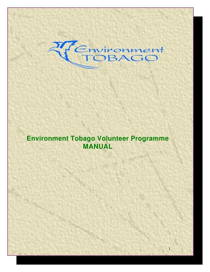 Environment Tobago Volunteer Programme                MANUAL                                          1