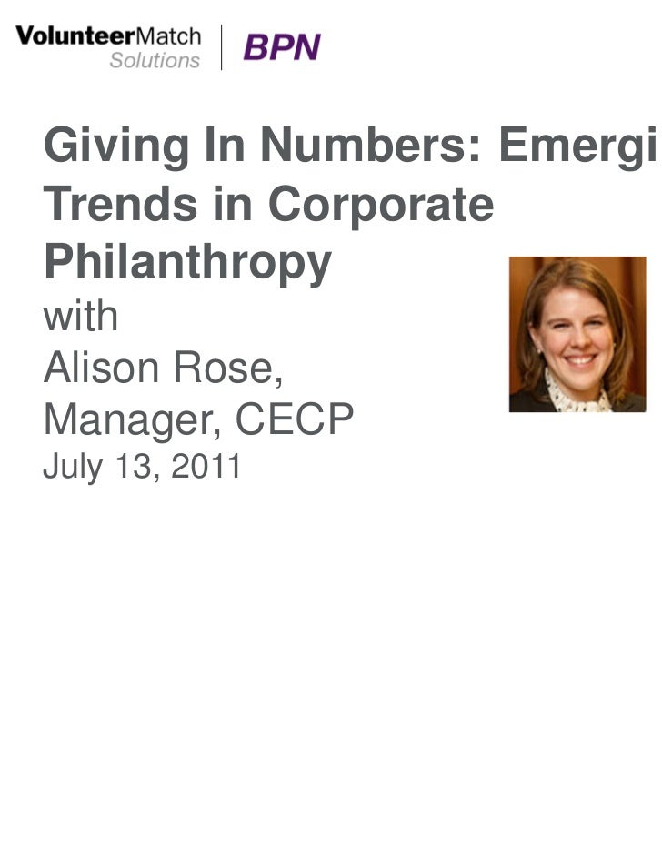 Giving In Numbers: EmergingTrends in CorporatePhilanthropywithAlison Rose,Manager, CECPJuly 13, 2011