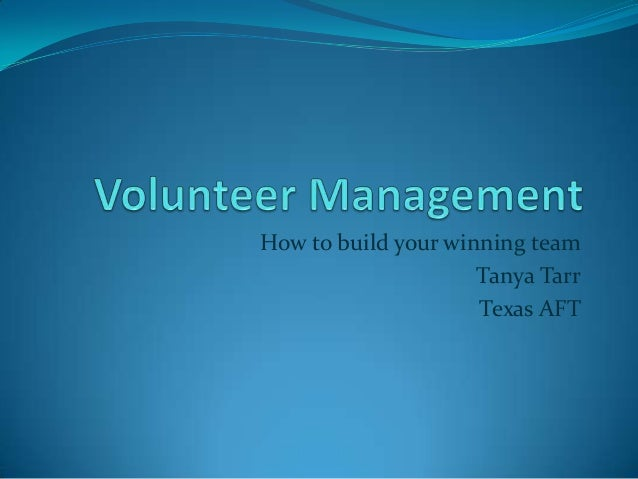 How to build your winning team                     Tanya Tarr                     Texas AFT