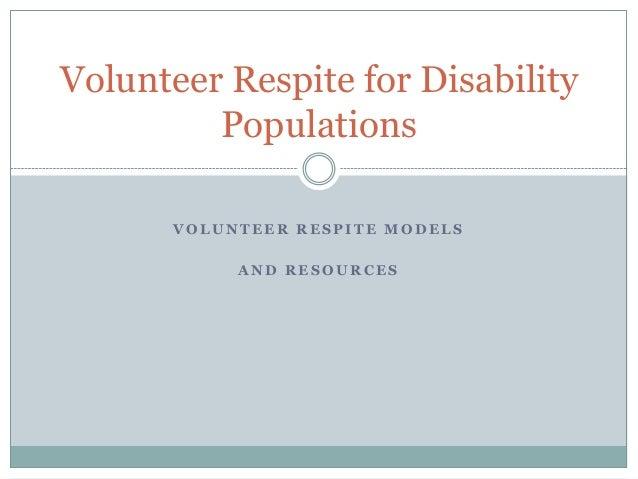 V O L U N T E E R R E S P I T E M O D E L SA N D R E S O U R C E SVolunteer Respite for DisabilityPopulations