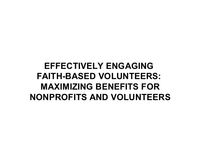 EFFECTIVELY ENGAGING FAITH-BASED VOLUNTEERS: MAXIMIZING BENEFITS FOR NONPROFITS AND VOLUNTEERS