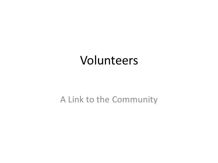 VolunteersA Link to the Community
