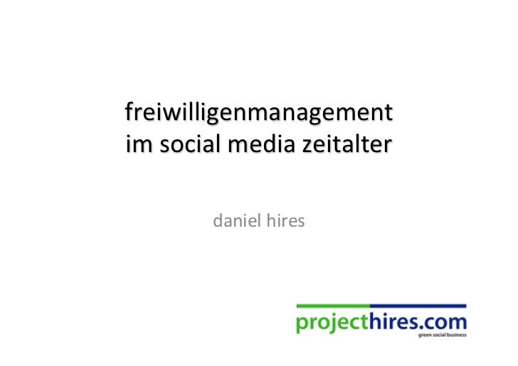 freiwilligenmanagement im social media zeitalter             daniel hires