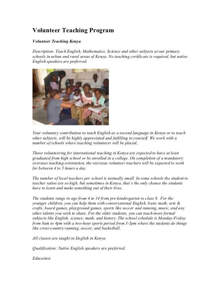 Volunteer Teaching ProgramVolunteer Teaching KenyaDescription: Teach English, Mathematics, Science and other subjects at o...