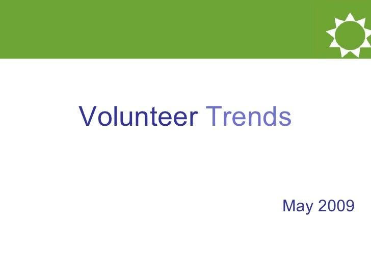 Volunteer  Trends May 2009