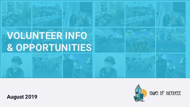VOLUNTEER INFO & OPPORTUNITIES August 2019