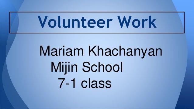 Volunteer Work  Mariam Khachanyan  Mijin School  7-1 class
