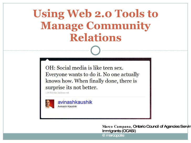Using Web 2.0 Tools to Manage Community Relations Marco Campana,  Ontario Council of Agencies Serving Immigrants (OCASI) @...