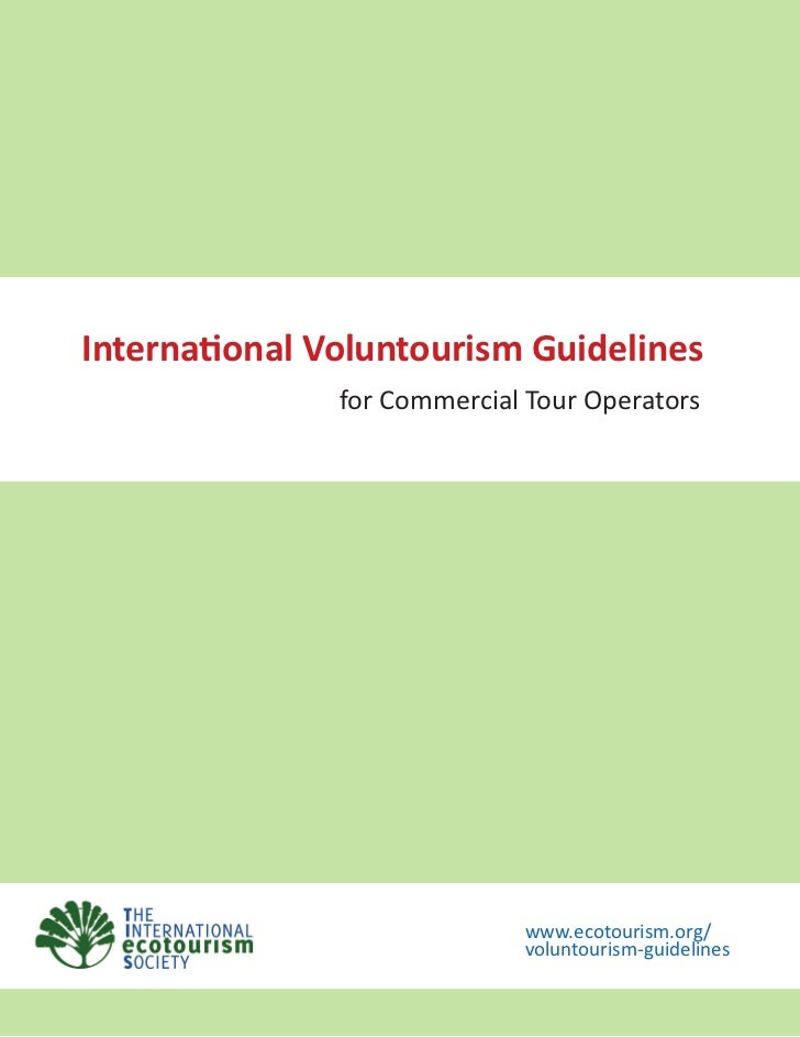 International Voluntourism Guidelines               for Commercial Tour Operators                             www.ecotouri...