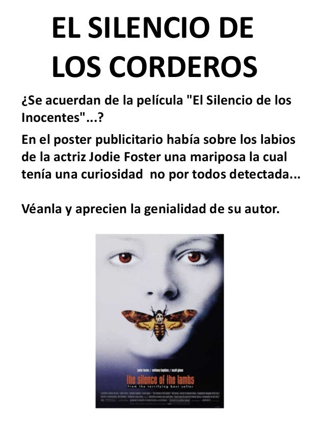 """EL SILENCIO DE LOS CORDEROS ¿Se acuerdan de la película """"El Silencio de los Inocentes""""...? En el poster publicitario había..."""