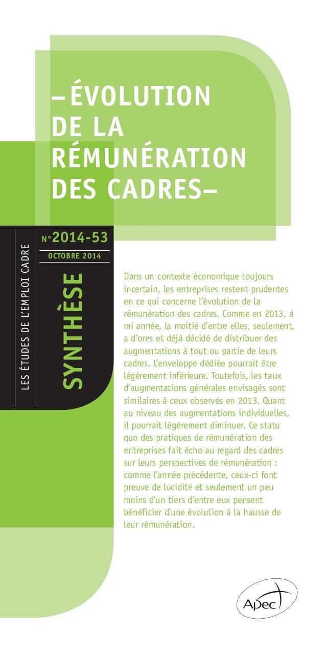 – ÉVOLUTION  DE LA  RÉMUNÉRATION  DES CADRES–  LES ÉTUDES DE L'EMPLOI CADRE  SYNTHÈSE  OCTOBRE 2014  Dans un contexte écon...