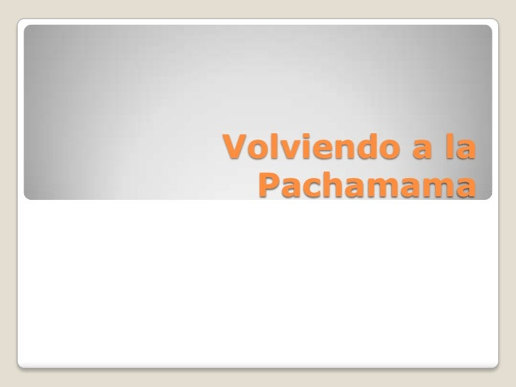 Volviendo a la Pachamama<br />
