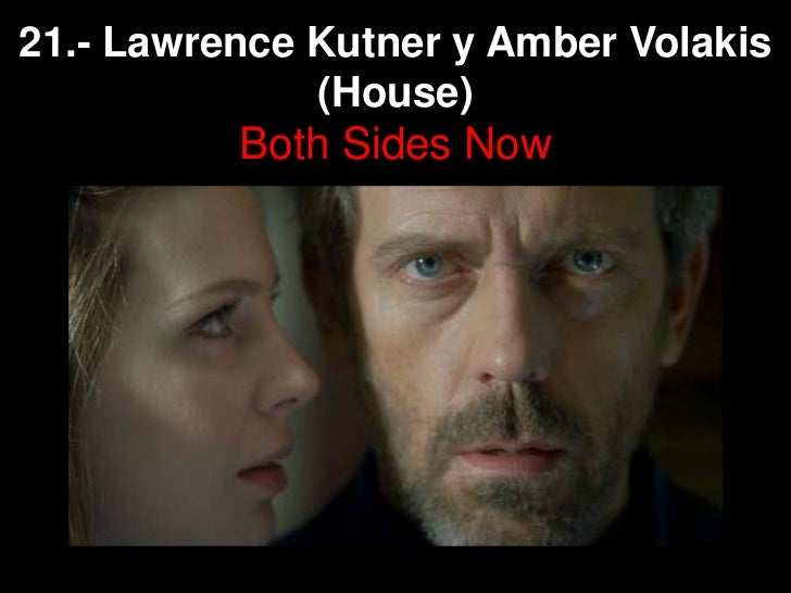 21.- Lawrence Kutner y Amber Volakis (House)Both Sides Now <br />