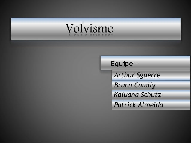 Volvismo Equipe - Arthur Sguerre Bruna Camily Kaluana Schutz Patrick Almeida
