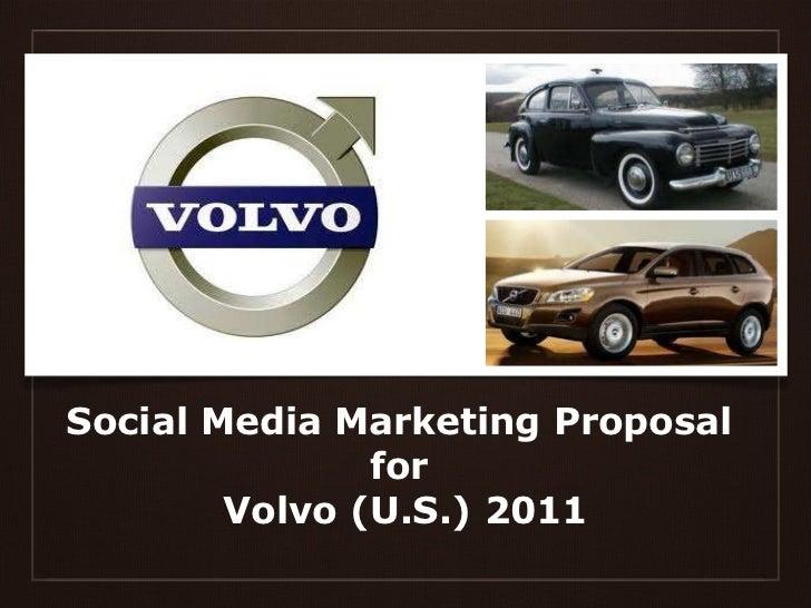 Social Media Marketing Proposal  for  Volvo (U.S.) 2011