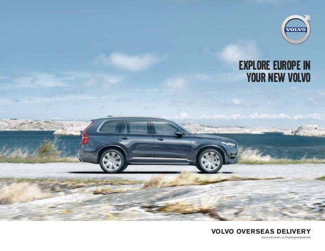 VOLVO OVERSEAS DELIVERY www.volvocars.us/mybagsarepacked Explore Europe in your new volvo