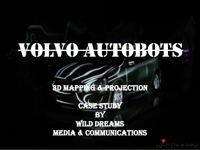 VOLVO AUTOBOTS 3D MAPPING & PROJECTION Case Study By WILD DREAMS MEDIA & COMMUNICATIONS