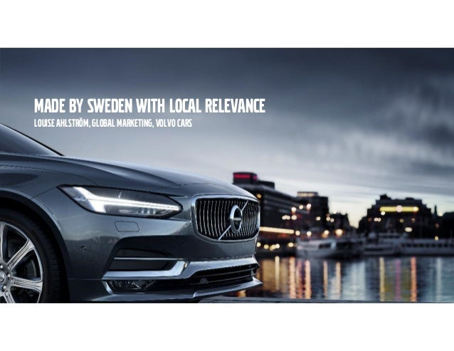 brandinwest volvo cars made by sweden with local relevance. Black Bedroom Furniture Sets. Home Design Ideas