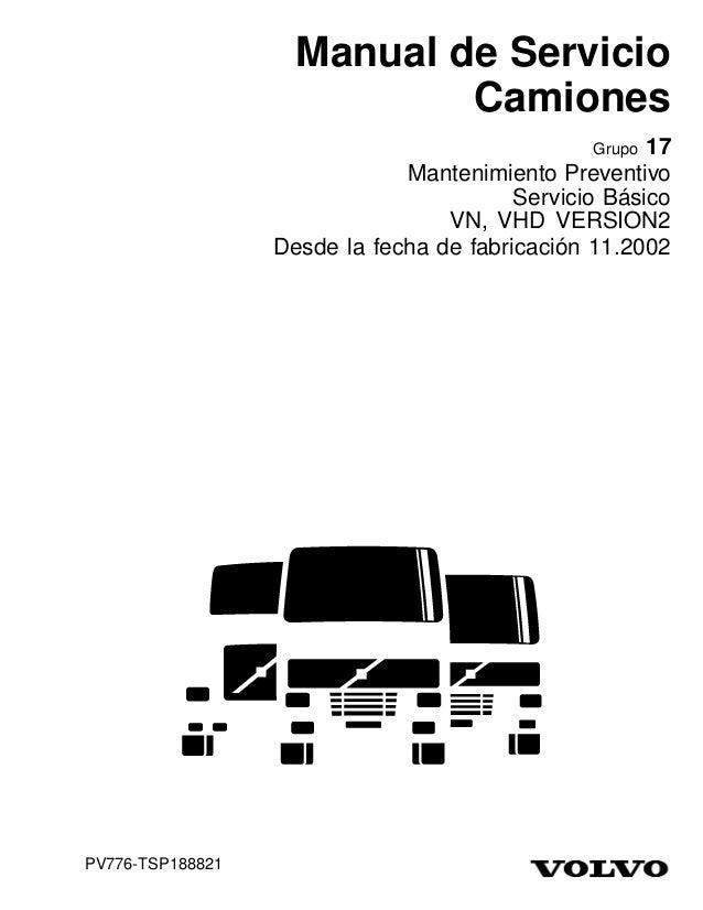 Manual de Servicio Camiones 17 Mantenimiento Preventivo Servicio Básico VN, VHD VERSION2 Desde la fecha de fabricación 11....