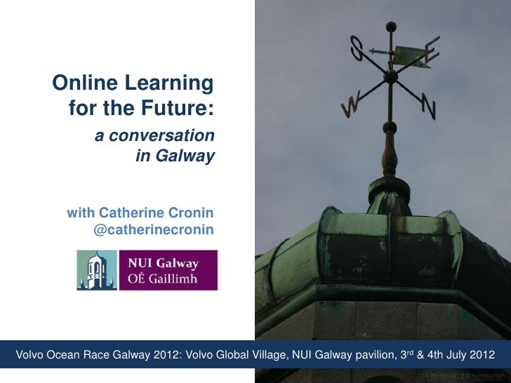Online Learning       for the Future:               a conversation                    in Galway         with Catherine Cro...