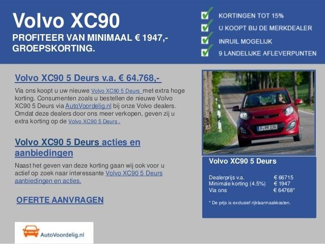 Volvo XC90PROFITEER VAN MINIMAAL € 1947,-GROEPSKORTING.Volvo XC90 5 Deurs v.a. € 64.768,-Via ons koopt u uw nieuwe Volvo X...