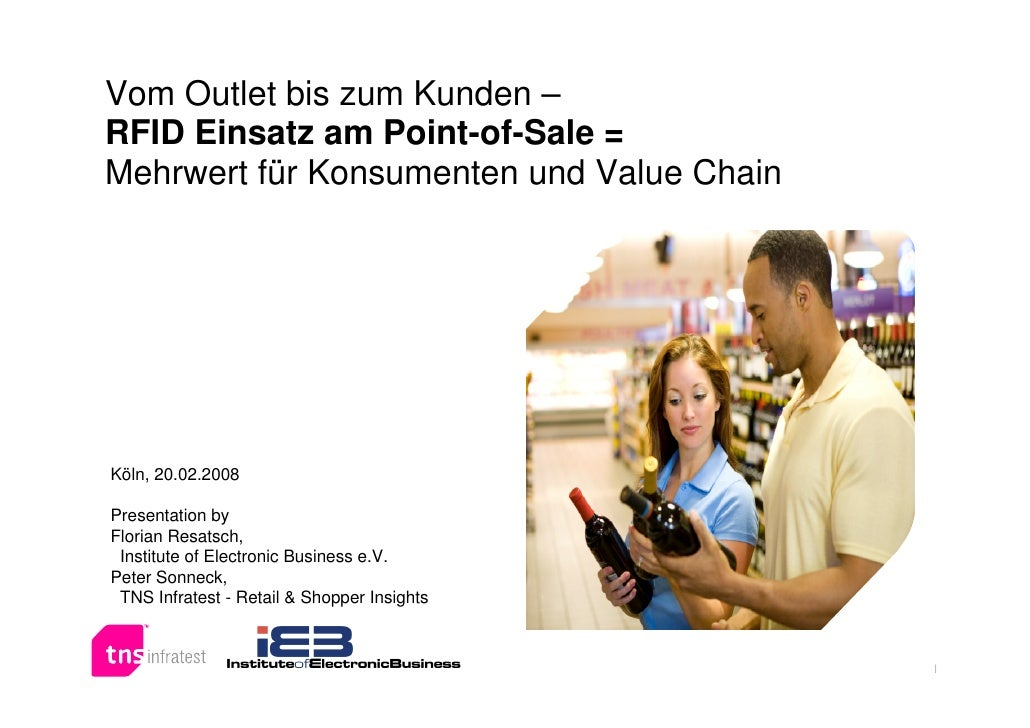 Vom Outlet bis zum Kunden – RFID Einsatz am Point-of-Sale = Mehrwert für Konsumenten und Value Chain     Köln, 20.02.2008 ...