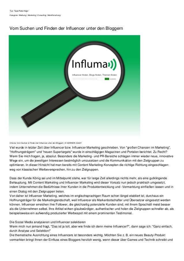 Typ: Tipps/Ratschläge Kategorie: Werbung | Marketing | Consulting | Marktforschung Vom Suchen und Finden der Influencer un...