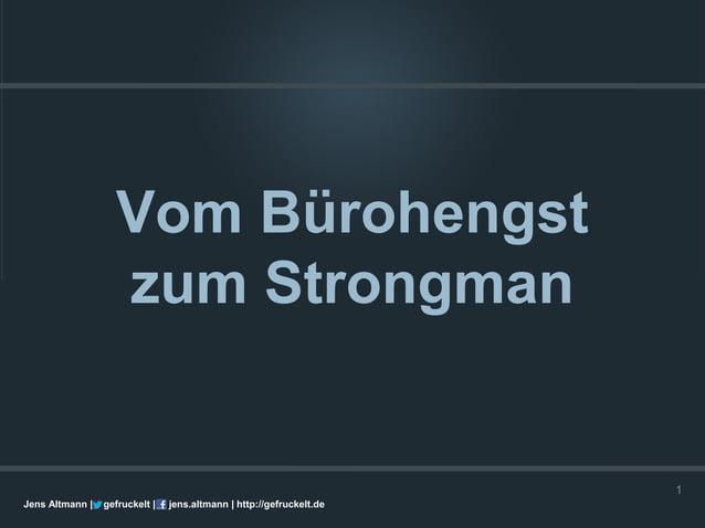 Vom Bürohengst                   zum Strongman                                                                      1Jens ...