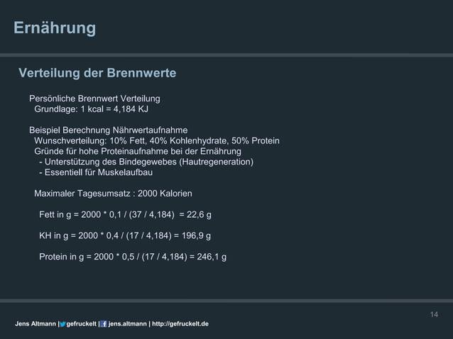 Ernährung Verteilung der Brennwerte    Persönliche Brennwert Verteilung     Grundlage: 1 kcal = 4,184 KJ    Beispiel Berec...