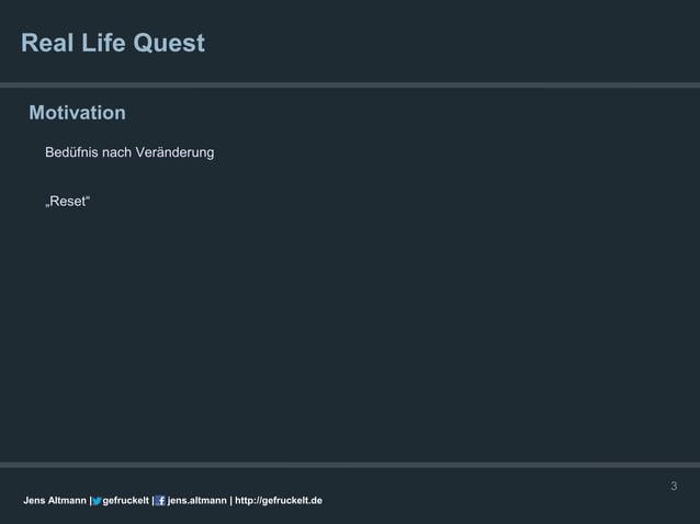 """Real Life Quest Motivation    Bedüfnis nach Veränderung    """"Reset""""                                                        ..."""