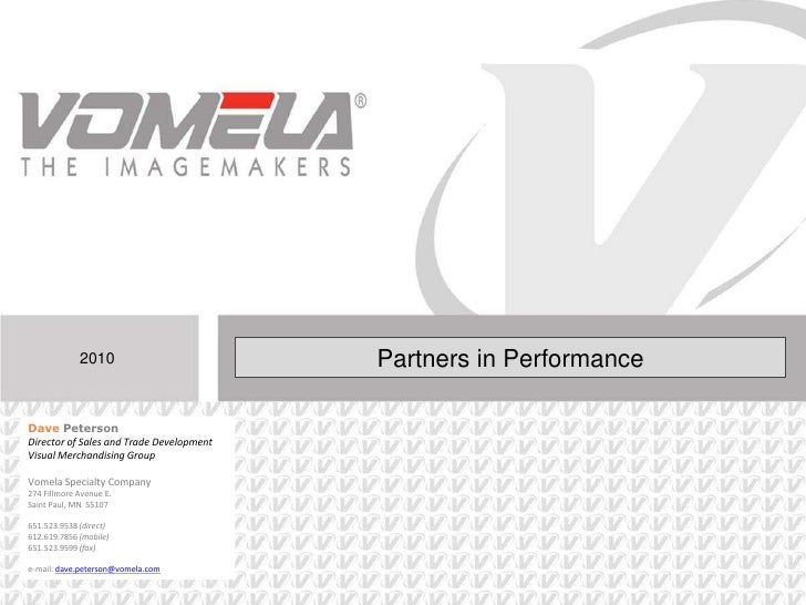Partners in Performance<br />2010<br />Dave Peterson<br />Director of Sales and Trade Development<br />Visual Merchandisin...