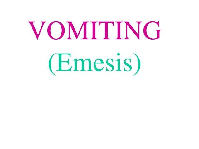 VOMITING(Emesis)