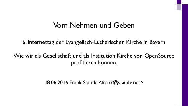 Vom Nehmen und Geben 6. Internettag der Evangelisch-Lutherischen Kirche in Bayern Wie wir als Gesellschaft und als Institu...