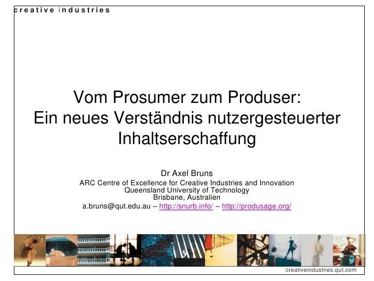 creative in d u stries              Vom Prosumer zum Produser:     Ein neues Verständnis nutzergesteuerter               I...