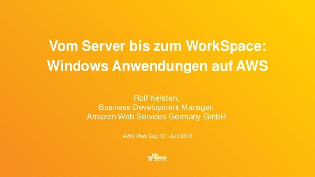 Aws Gmbh vom server bis zum workspace windows anwendungen auf aws aws cloud